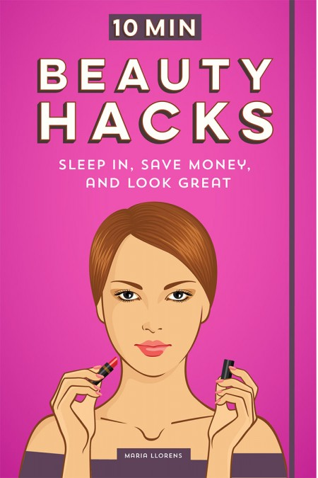 10 Minute Beauty Hacks