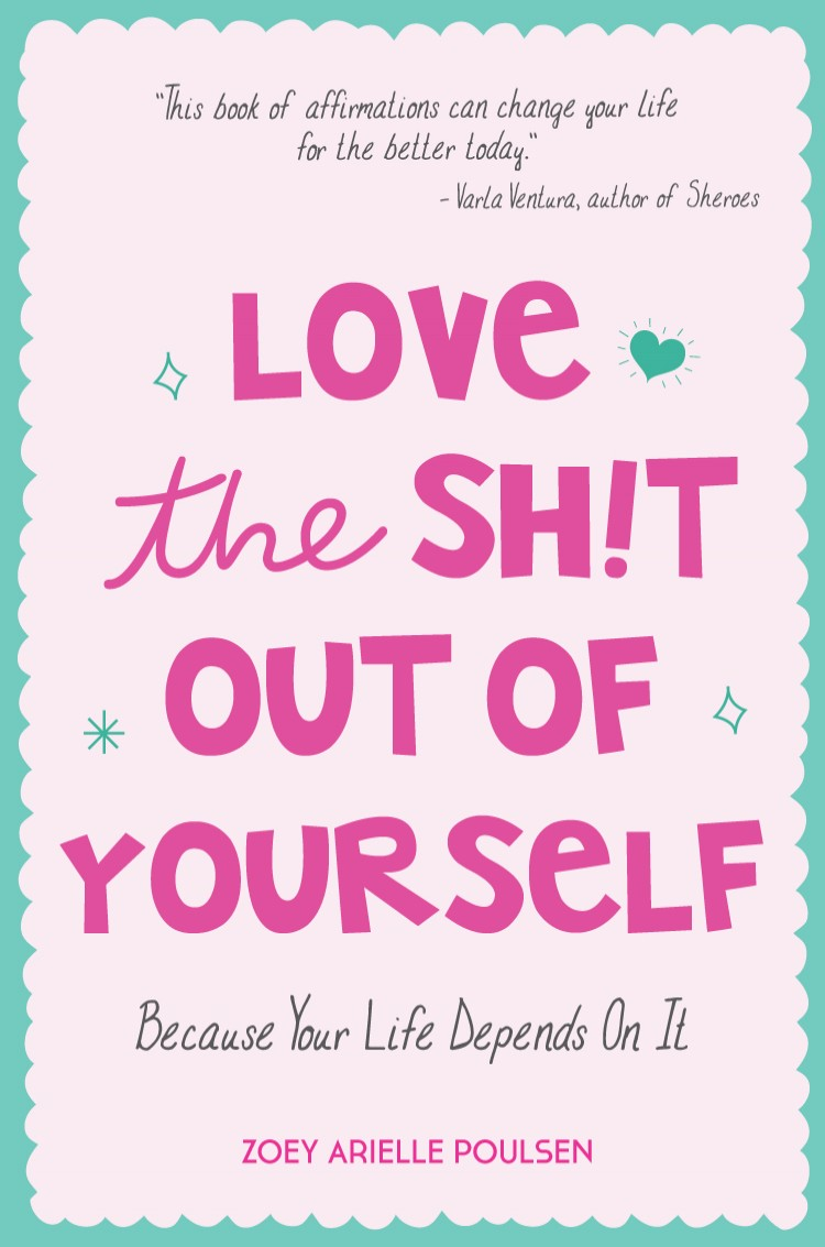 Love the Sh!t Out of Yourself
